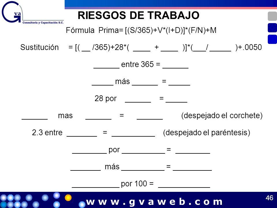 RIESGOS DE TRABAJO w w w . g v a w e b . c o m