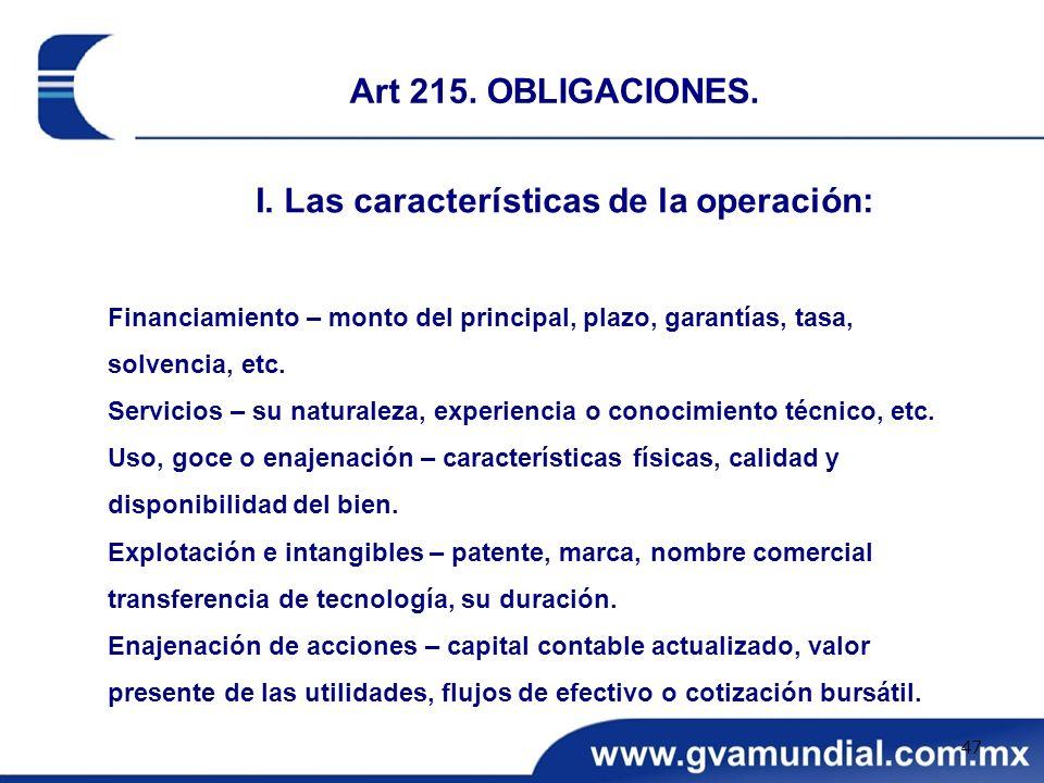 I. Las características de la operación: