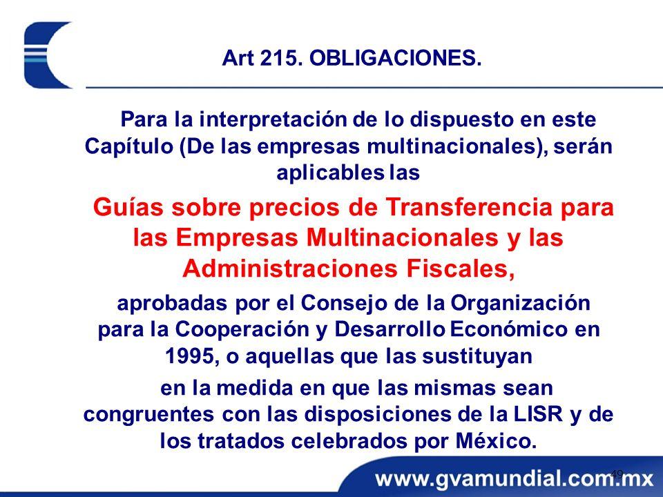 Art 215. OBLIGACIONES. Para la interpretación de lo dispuesto en este Capítulo (De las empresas multinacionales), serán aplicables las.