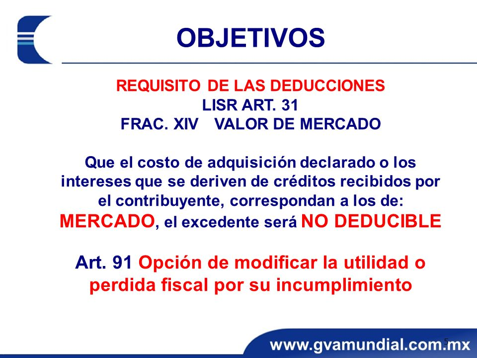 OBJETIVOS MERCADO, el excedente será NO DEDUCIBLE