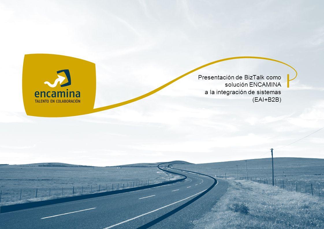 Presentación de BizTalk como solución ENCAMINA a la integración de sistemas (EAI+B2B)