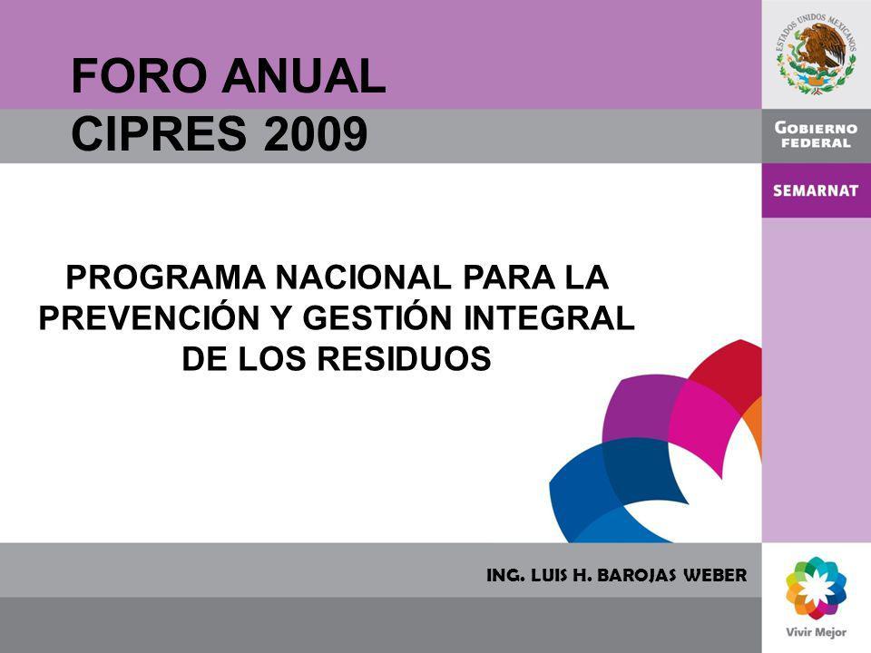 FORO ANUAL CIPRES 2009. PROGRAMA NACIONAL PARA LA PREVENCIÓN Y GESTIÓN INTEGRAL DE LOS RESIDUOS.