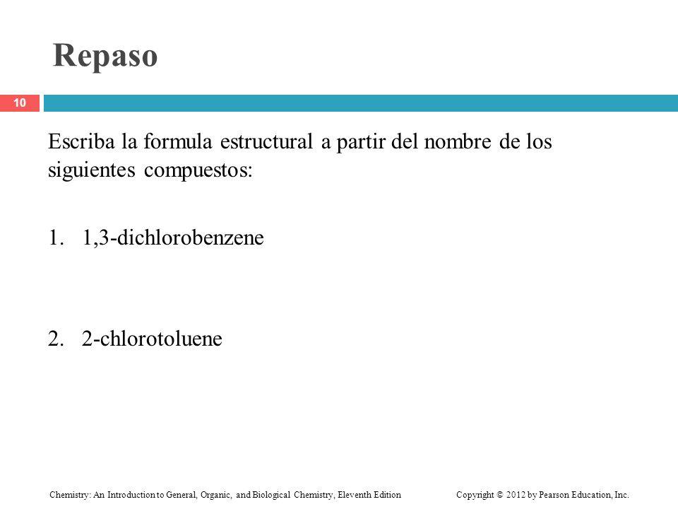 Repaso Escriba la formula estructural a partir del nombre de los siguientes compuestos: 1. 1,3-dichlorobenzene.