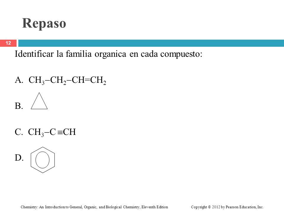 Repaso Identificar la familia organica en cada compuesto: A. CH3CH2CH=CH2 B. C. CH3C CH D.
