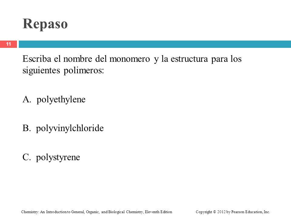 Repaso Escriba el nombre del monomero y la estructura para los siguientes polimeros: A.