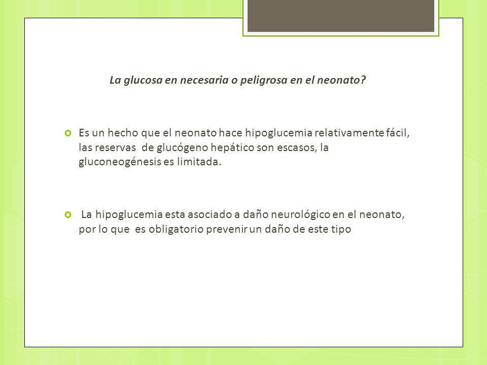 La glucosa en necesaria o peligrosa en el neonato