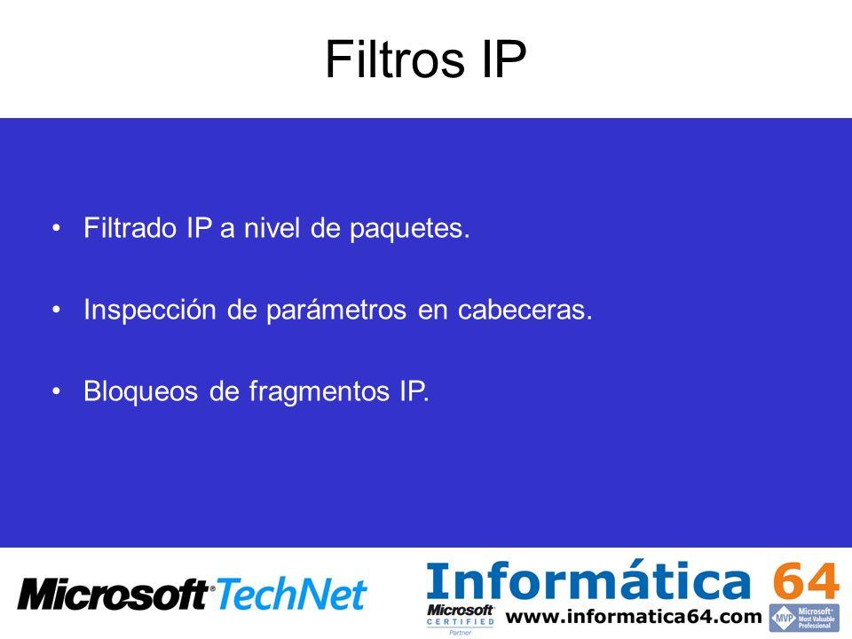 Filtros IP Filtrado IP a nivel de paquetes.