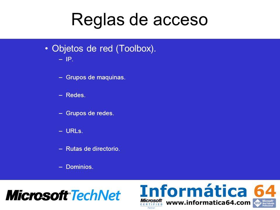 Reglas de acceso Objetos de red (Toolbox). IP. Grupos de maquinas.