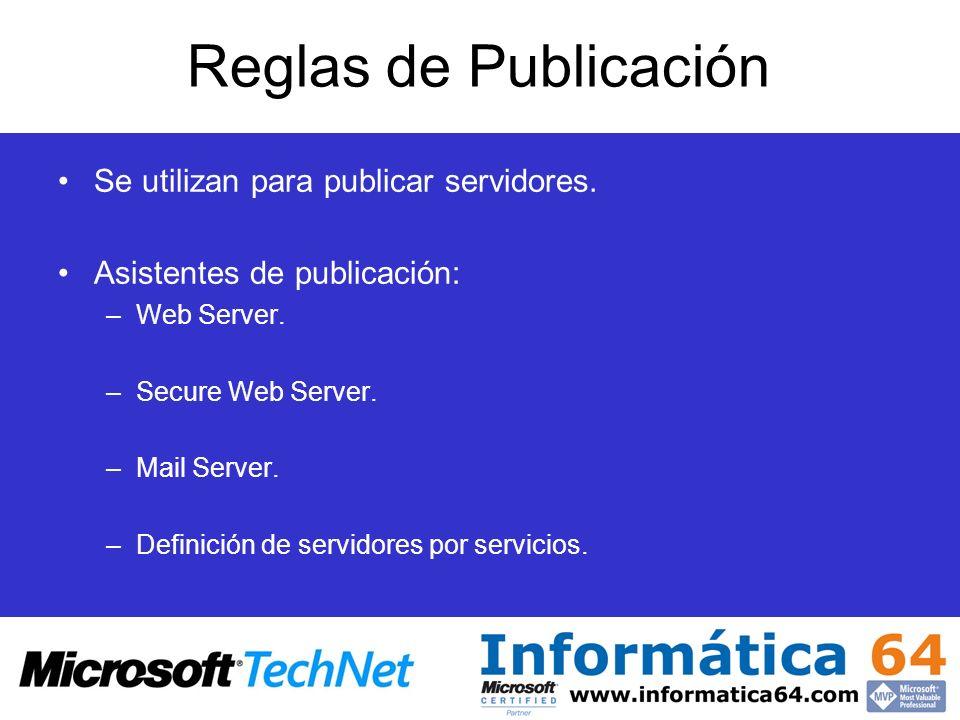 Reglas de Publicación Se utilizan para publicar servidores.