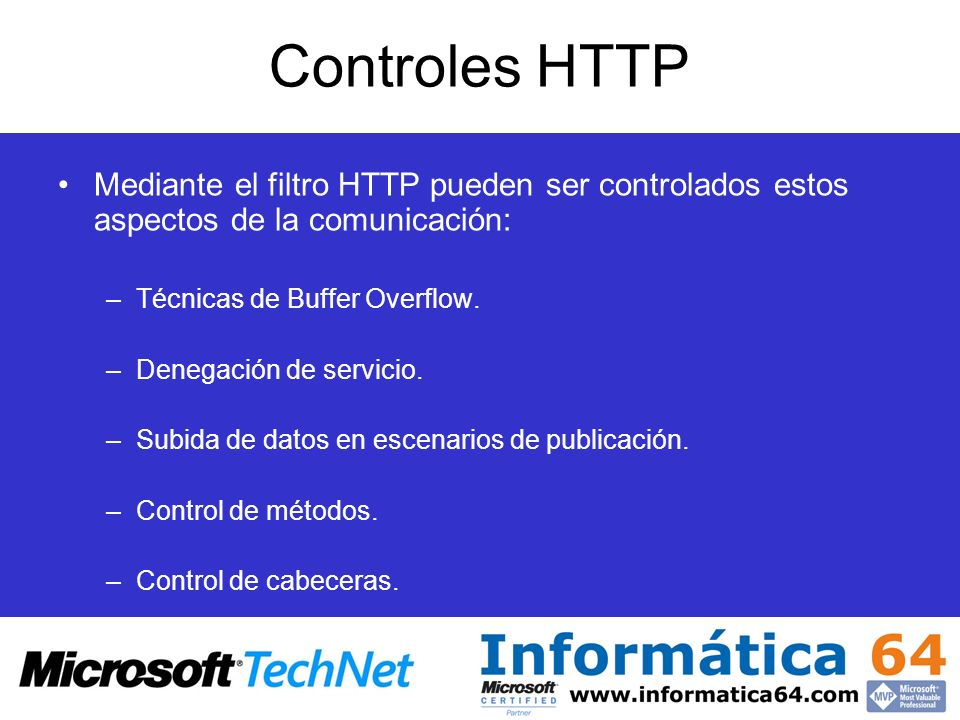 Controles HTTP Mediante el filtro HTTP pueden ser controlados estos aspectos de la comunicación: Técnicas de Buffer Overflow.