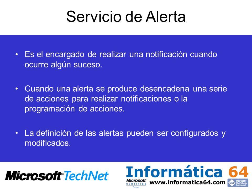 Servicio de Alerta Es el encargado de realizar una notificación cuando ocurre algún suceso.