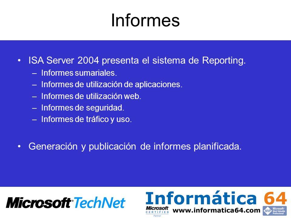 Informes ISA Server 2004 presenta el sistema de Reporting.