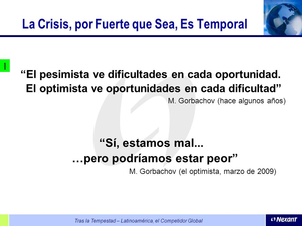 La Crisis, por Fuerte que Sea, Es Temporal