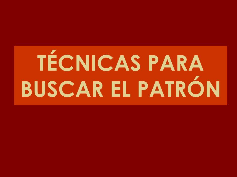 TÉCNICAS PARA BUSCAR EL PATRÓN