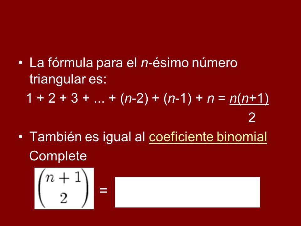 = La fórmula para el n-ésimo número triangular es: