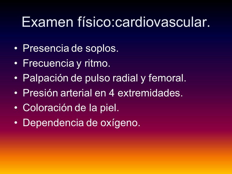 Examen físico:cardiovascular.