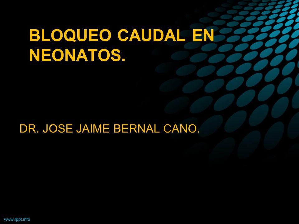 BLOQUEO CAUDAL EN NEONATOS.