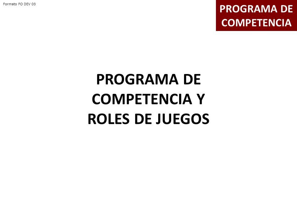 PROGRAMA DE COMPETENCIA PROGRAMA DE COMPETENCIA Y ROLES DE JUEGOS