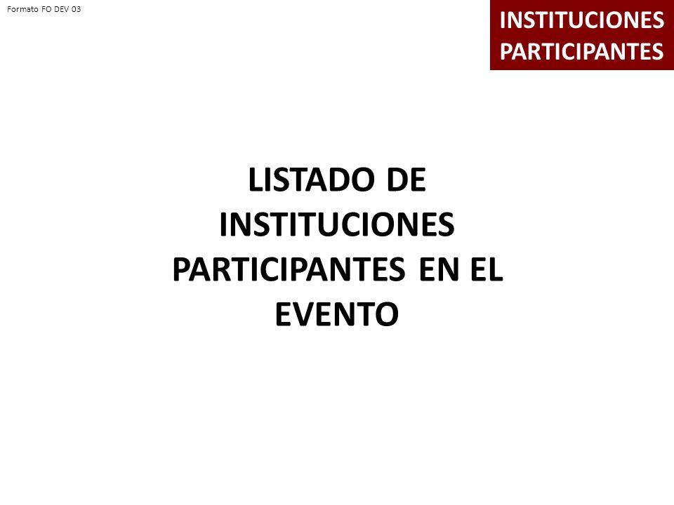 LISTADO DE INSTITUCIONES PARTICIPANTES EN EL EVENTO