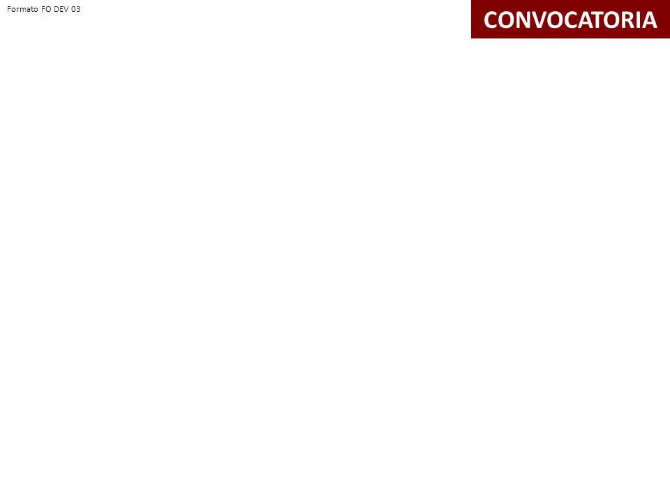 Formato FO DEV 03 Formato FO DEV 03 CONVOCATORIA Formato FO DEV 03
