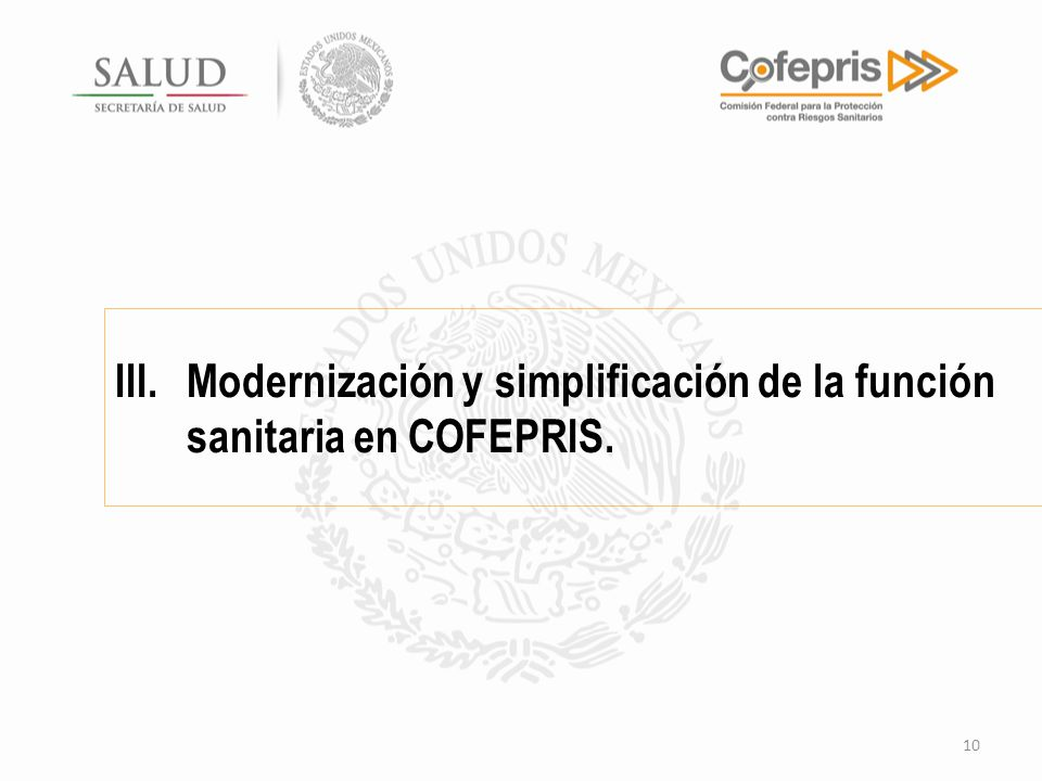 III. Modernización y simplificación de la función sanitaria en COFEPRIS.