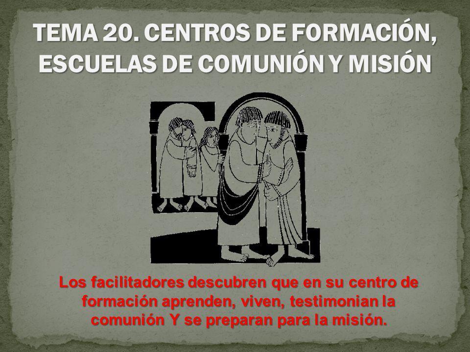 TEMA 20. CENTROS DE FORMACIÓN, ESCUELAS DE COMUNIÓN Y MISIÓN