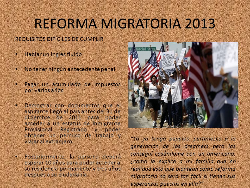 REFORMA MIGRATORIA 2013 REQUISITOS DIFÍCILES DE CUMPLIR