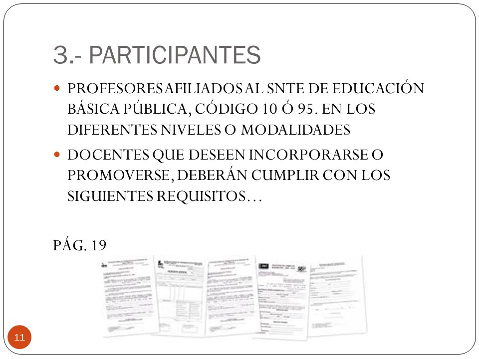 3.- PARTICIPANTES PROFESORES AFILIADOS AL SNTE DE EDUCACIÓN BÁSICA PÚBLICA, CÓDIGO 10 Ó 95. EN LOS DIFERENTES NIVELES O MODALIDADES.