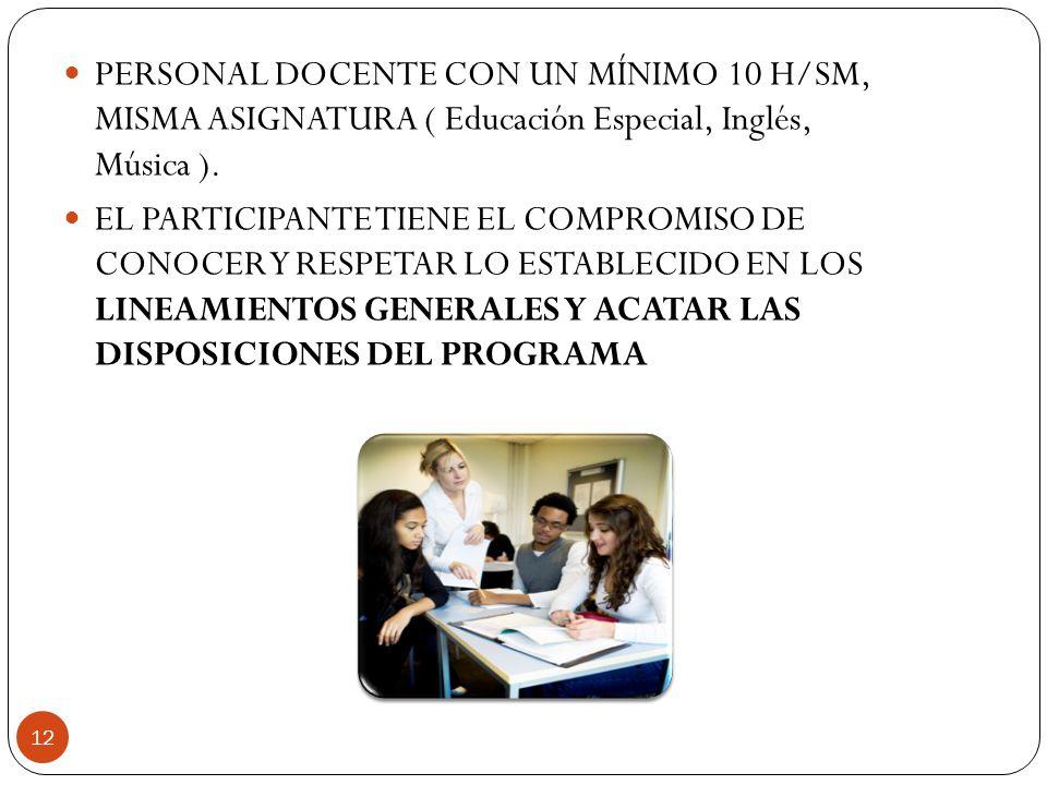 PERSONAL DOCENTE CON UN MÍNIMO 10 H/SM, MISMA ASIGNATURA ( Educación Especial, Inglés, Música ).
