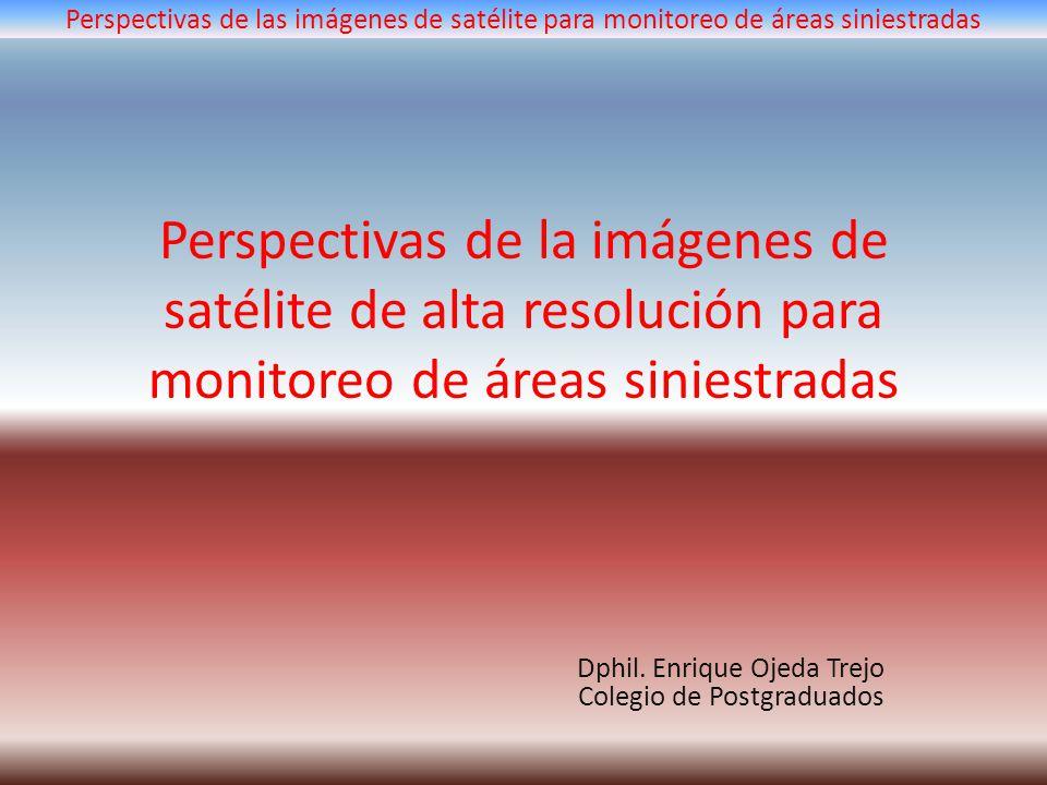 Perspectivas de las imágenes de satélite para monitoreo de áreas siniestradas