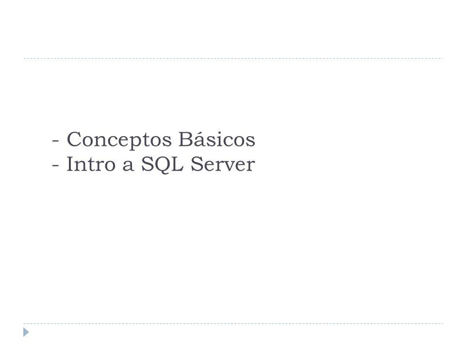 - Conceptos Básicos - Intro a SQL Server