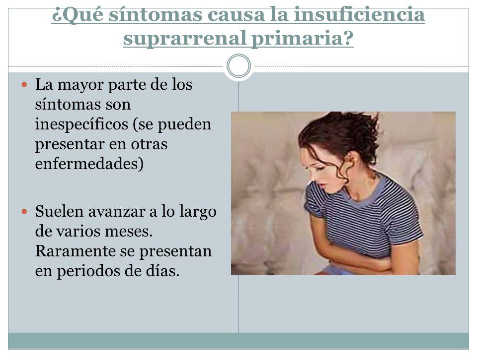 ¿Qué síntomas causa la insuficiencia suprarrenal primaria