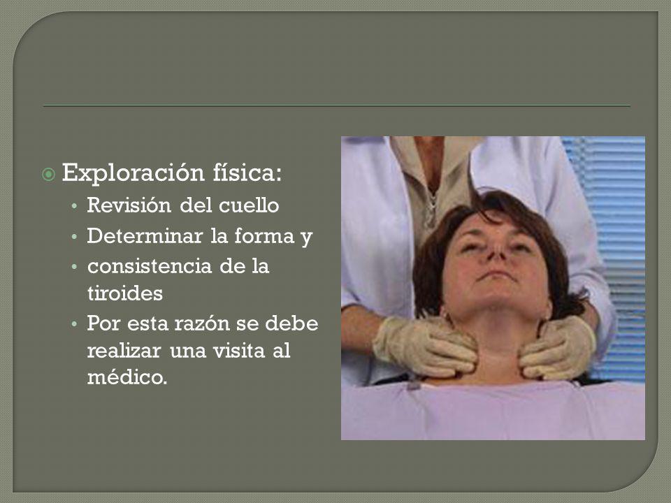 Exploración física: Revisión del cuello Determinar la forma y