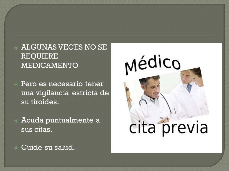 ALGUNAS VECES NO SE REQUIERE MEDICAMENTO
