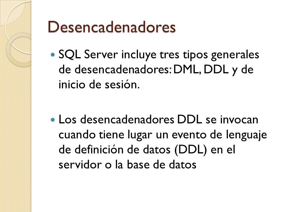Desencadenadores SQL Server incluye tres tipos generales de desencadenadores: DML, DDL y de inicio de sesión.