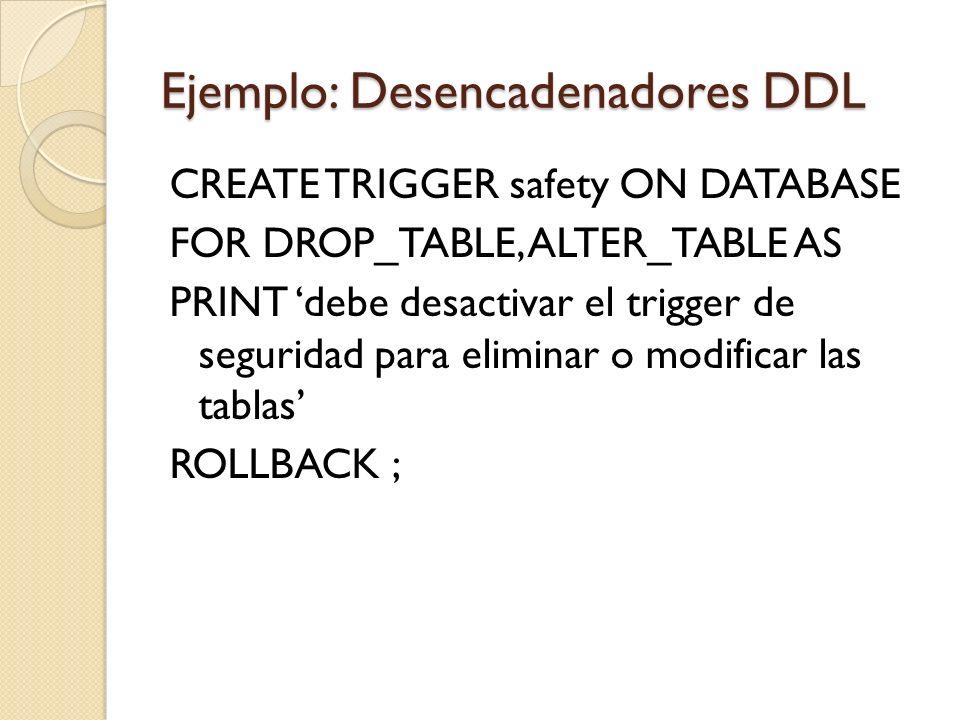 Ejemplo: Desencadenadores DDL