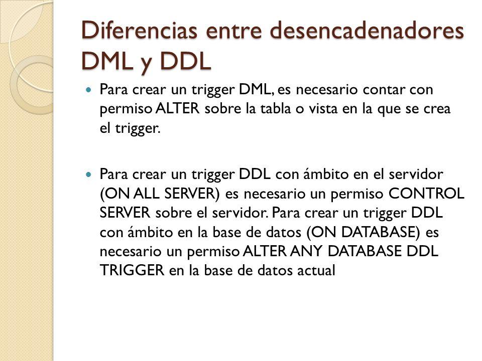 Diferencias entre desencadenadores DML y DDL