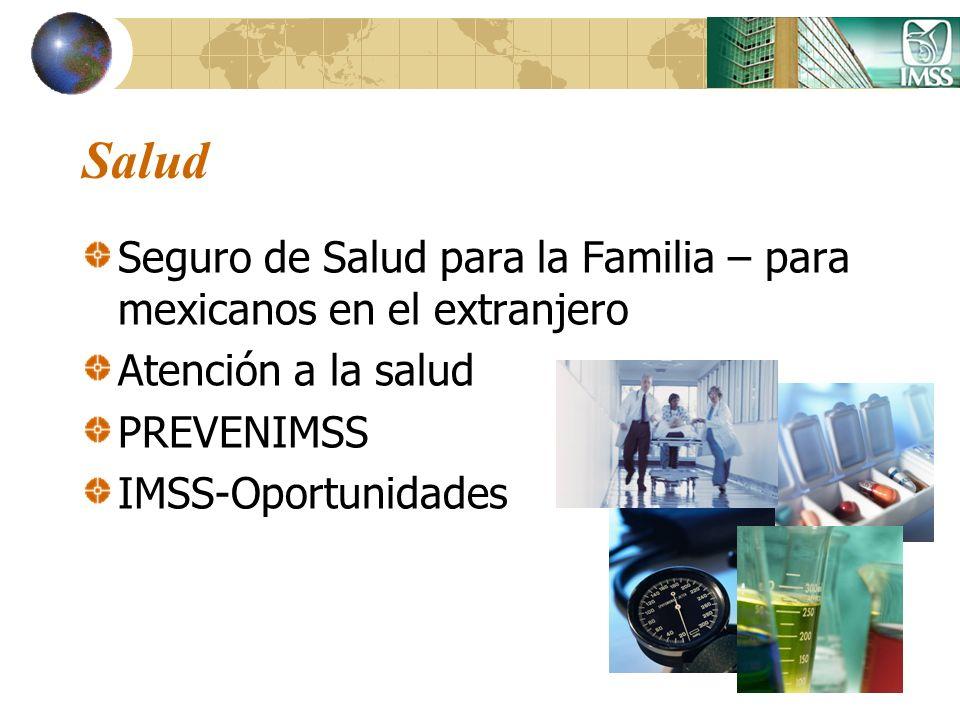 Salud Seguro de Salud para la Familia – para mexicanos en el extranjero. Atención a la salud. PREVENIMSS.