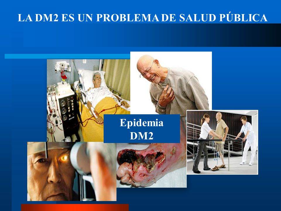 LA DM2 ES UN PROBLEMA DE SALUD PÚBLICA