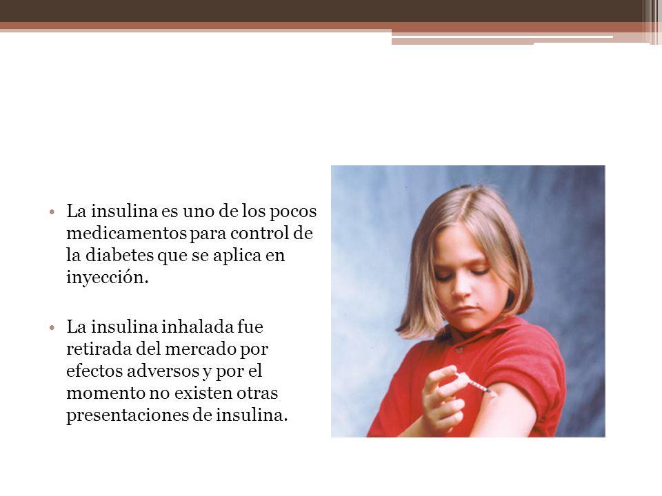La insulina es uno de los pocos medicamentos para control de la diabetes que se aplica en inyección.