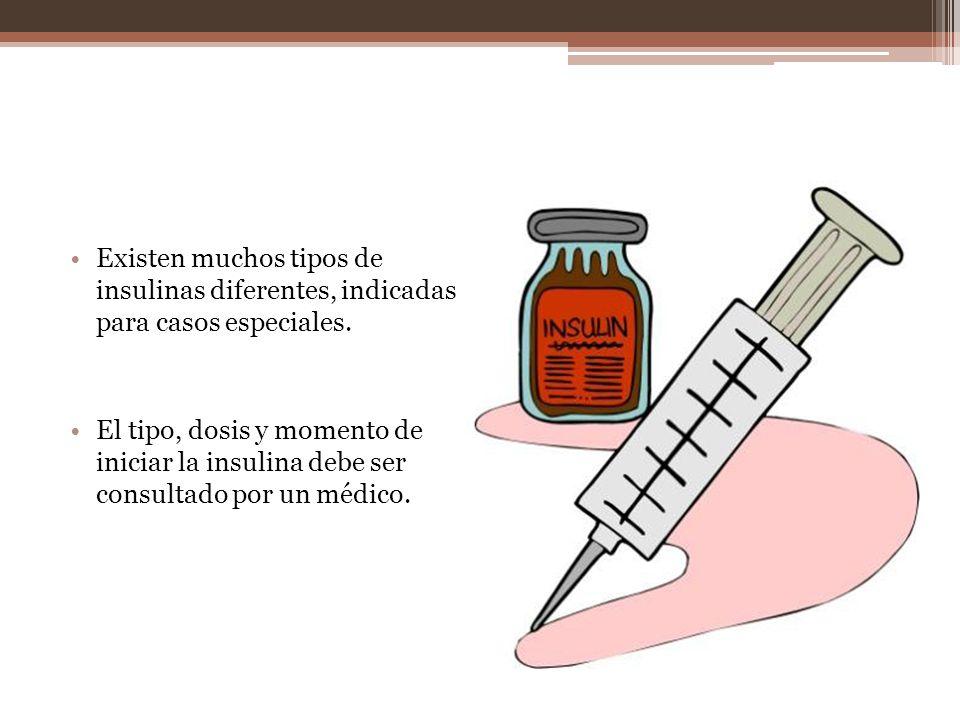 Existen muchos tipos de insulinas diferentes, indicadas para casos especiales.
