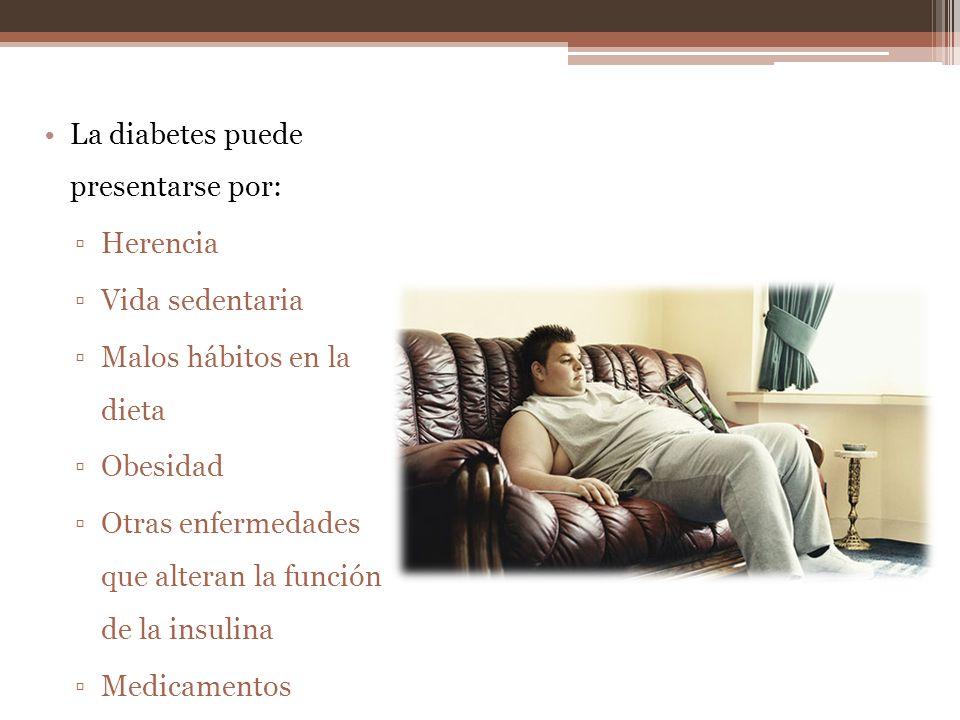 La diabetes puede presentarse por: