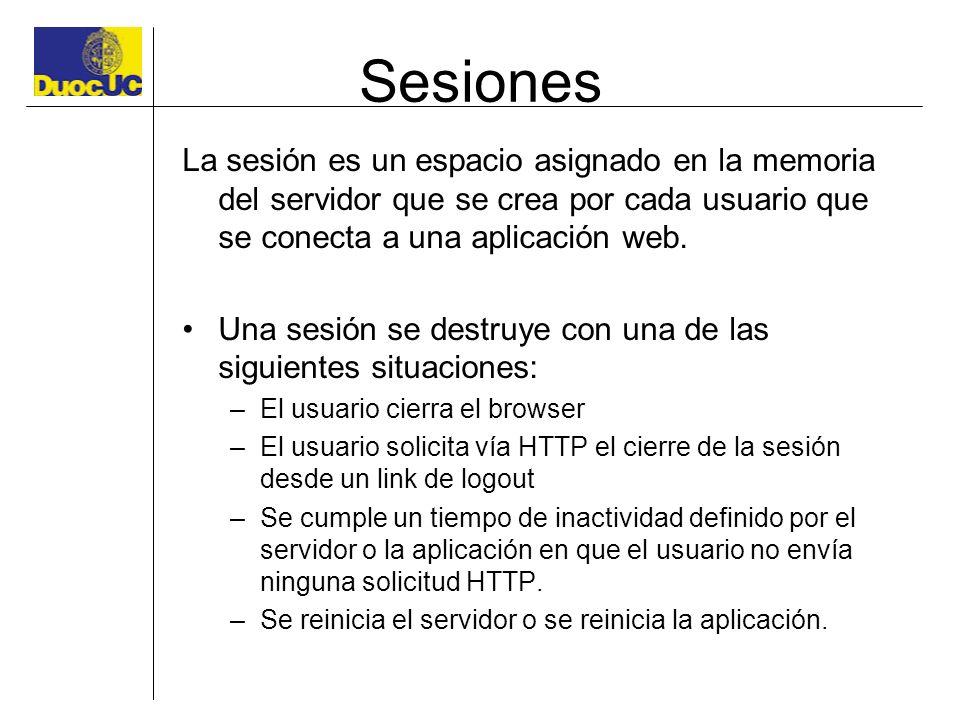Sesiones La sesión es un espacio asignado en la memoria del servidor que se crea por cada usuario que se conecta a una aplicación web.