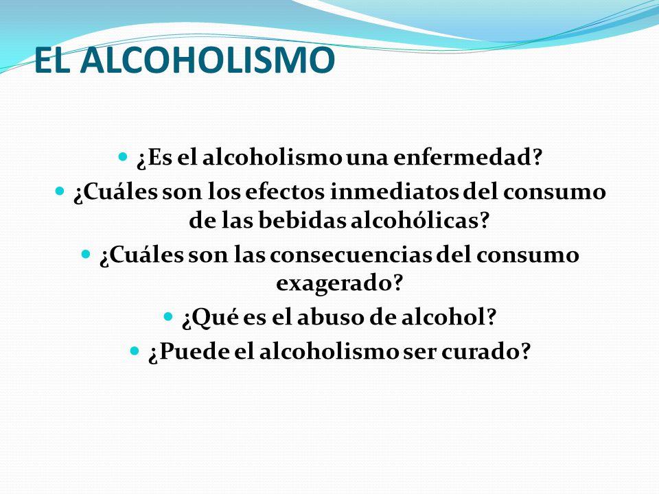 EL ALCOHOLISMO ¿Es el alcoholismo una enfermedad