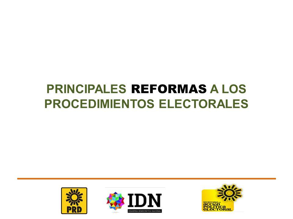 PRINCIPALES REFORMAS A LOS PROCEDIMIENTOS ELECTORALES