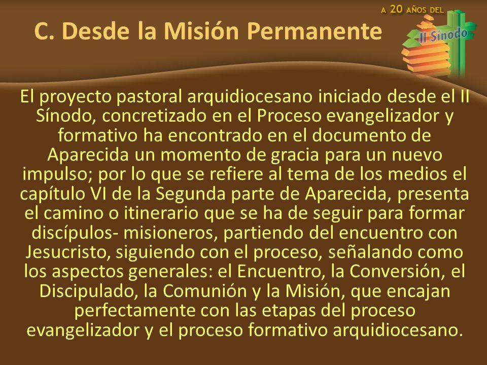 C. Desde la Misión Permanente