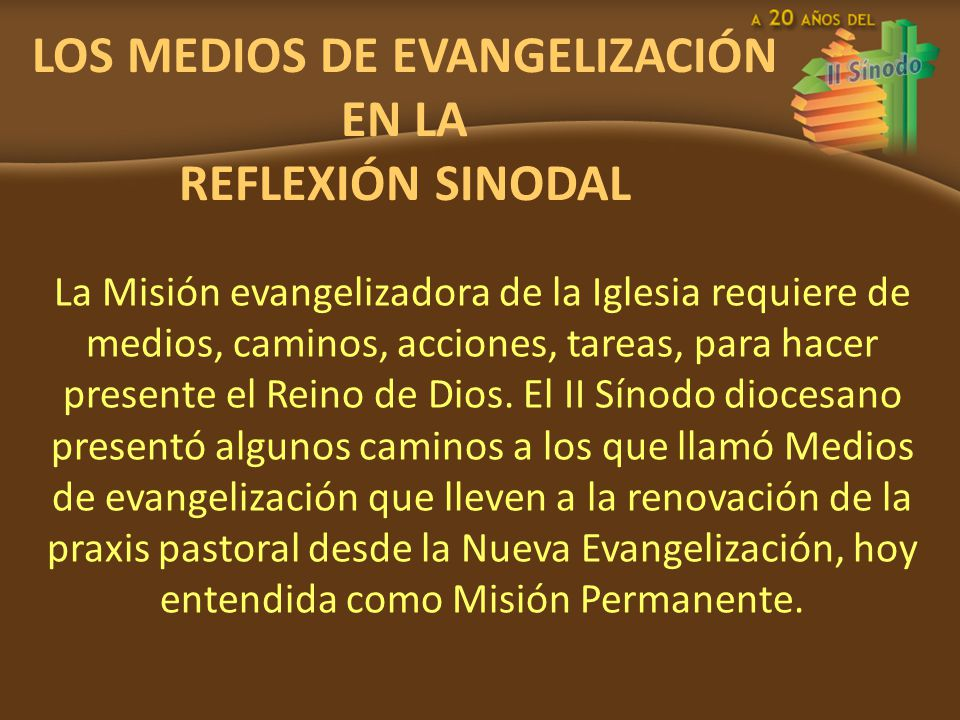 LOS MEDIOS DE EVANGELIZACIÓN EN LA REFLEXIÓN SINODAL