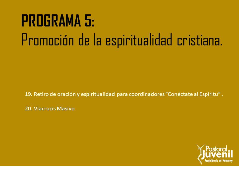 Promoción de la espiritualidad cristiana.