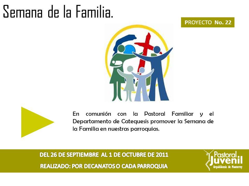 Semana de la Familia. PROYECTO No. 22