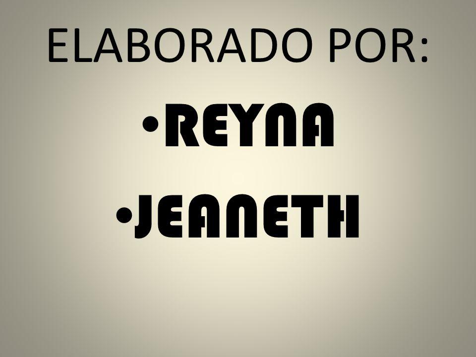 ELABORADO POR: REYNA JEANETH